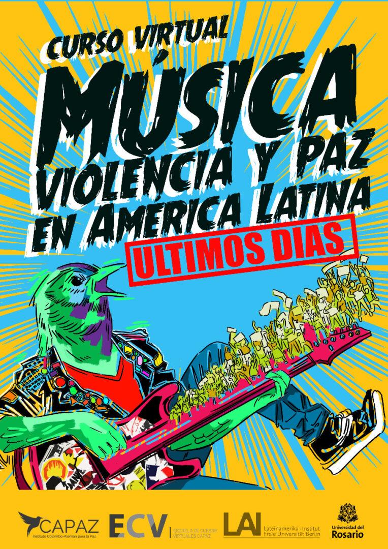 Afiche o flyer promocional de cierre de inscripciones al curso virtual ECV CAPAZ sobre música, violencia y paz en América Latina de la Universidad del Rosario
