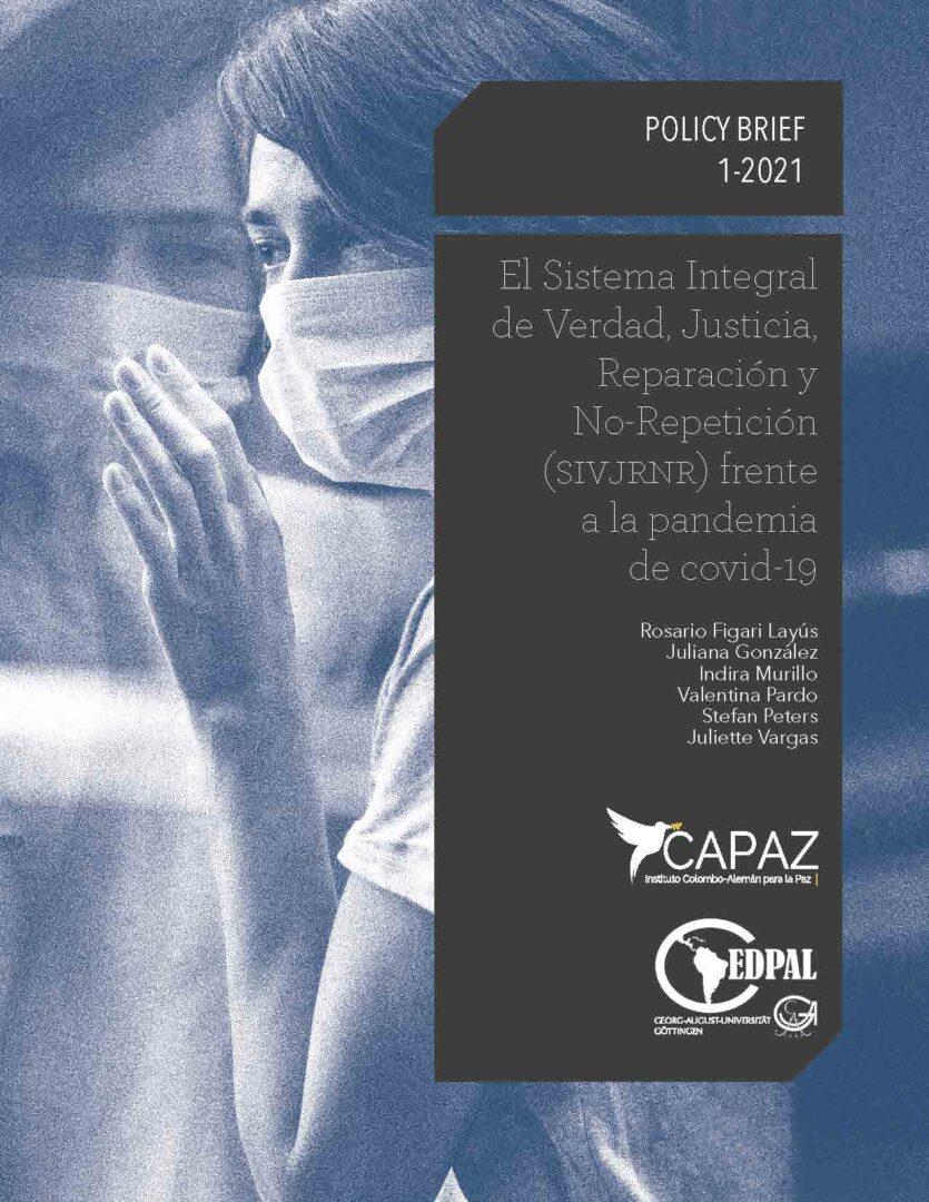 Portada cover del Policy Brief Línea Azul 1-2021 de CAPAZ sobre Covid-19 y el Sistema Integral SIVJRNR