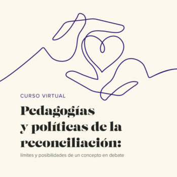 Flyer o pieza promocional de curso virtual de la ECV CAPAZ pedagogías y políticas de la reconciliación de la Universidad de los Andes