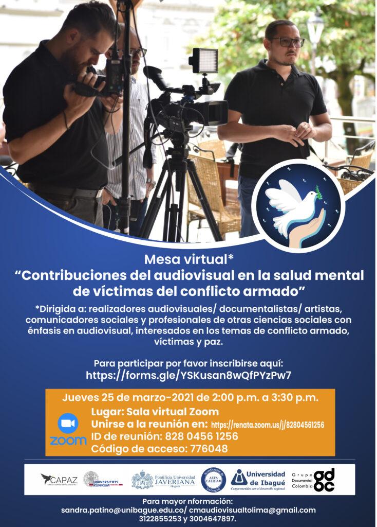 La mesa virtual se realizará con el objetivo de ndentificar experiencias y aportes posibles desde el audiovisual a la salud psicoemocional de las víctimas del conflicto mardo.