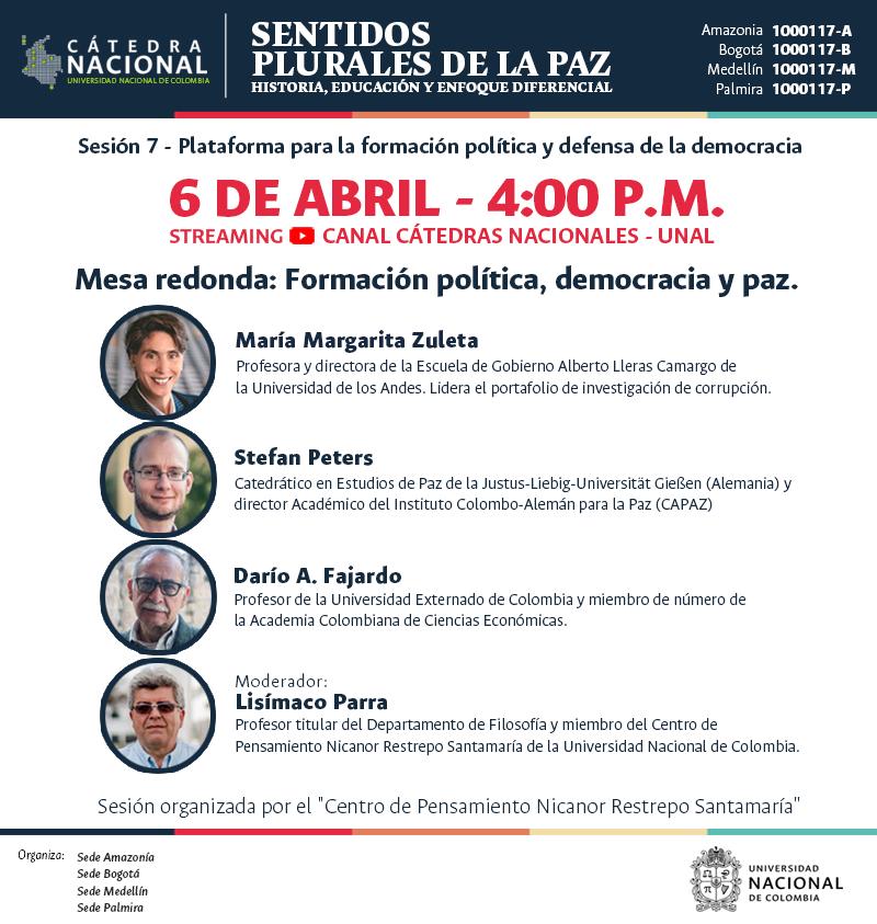 la cátedra nacional sentidos plurales de la paz es el programa en el cual se enmarca esta mesa redonda virtual sobre formación política, paz y democracia.