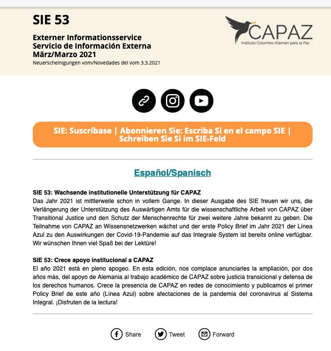 El SIE es el servicio de información externa del Instituto CAPAZ, boletín mensual con novedades académicas, laborales, artísticas y de cooperación colombo-alemana en los temas de La Paz.